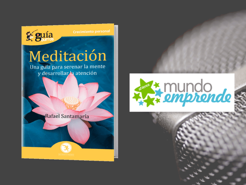 Rafael Santamaría nos habla sobre meditación en Mundo Emprende